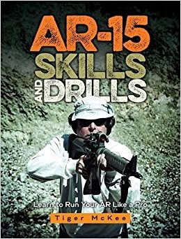 """Book Review: """"AR-15, Skills and Drills: Learn to Run Your AR Like a Pro"""""""
