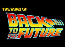 The Guns of Back to the Future